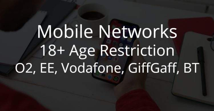 Website 18+ Age Restriction on Mobile Networks O2, EE, Vodafone, GiffGaff, BT