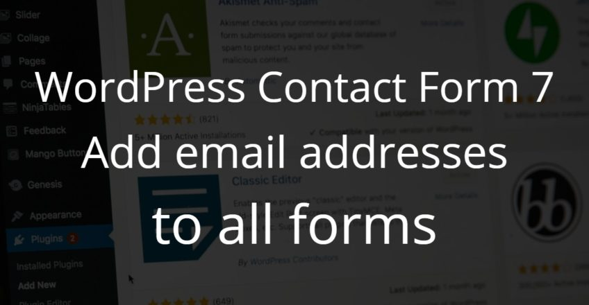 WordPress Contact Form 7 – Add email addresses to all forms