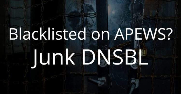 Blacklisted on APEWS? Junk DNSBL
