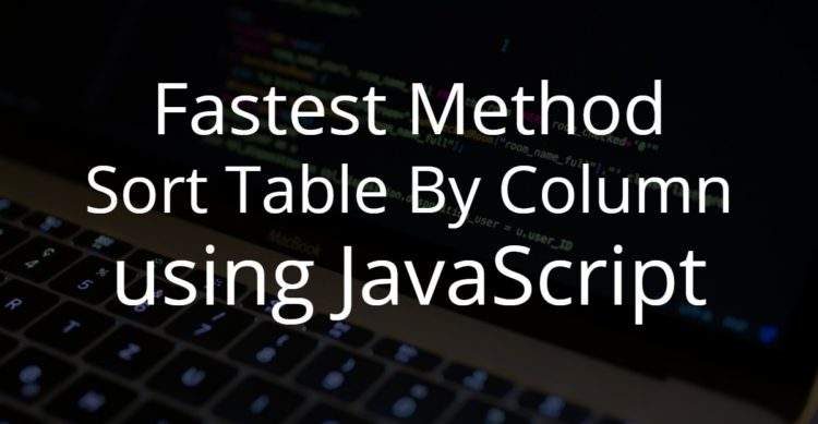Sort Table By Column using JavaScript – Text Sort & Number Sort