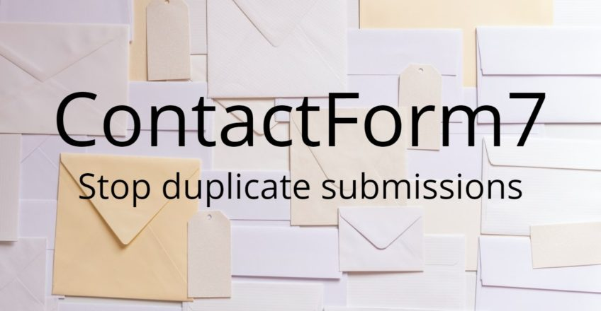 ContactForm7 – Stop duplicate submissions